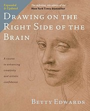Drawing on the Right Side of the Brain: The Definitive by Betty Edwards