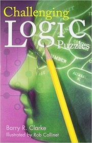 Challenging Logic Puzzles by Barry R. Clarke