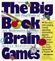 The Big Book of Brain Games: 1,000 PlayThinks of Art, Mathematics & Science by Ivan Moscovich