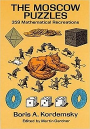 The Moscow Puzzles: 359 Mathematical Recreations by Boris A. Kordemsky