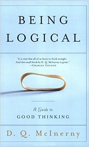 Being Logical: A Guide to Good Thinking by D.Q. McInerny