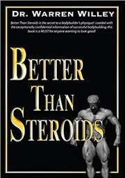 Better Than Steroids by Warren Willey