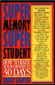 Super Memory - Super Student: How to Raise Your Grades in 30 Days by Harry Lorayne
