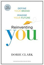 Reinventing You: Define Your Brand, Imagine Your Future by Dorie Clark